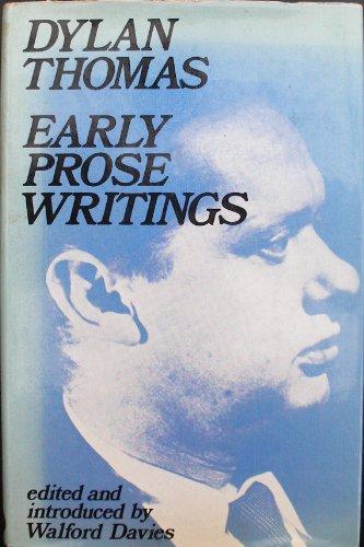 Early Prose Writings: THOMAS, DYLAN