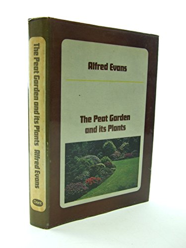 The Peat Garden And Its Plants: Evans, Alfred