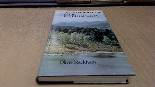 9780460041836: Trees and Woodland in the British Landscape