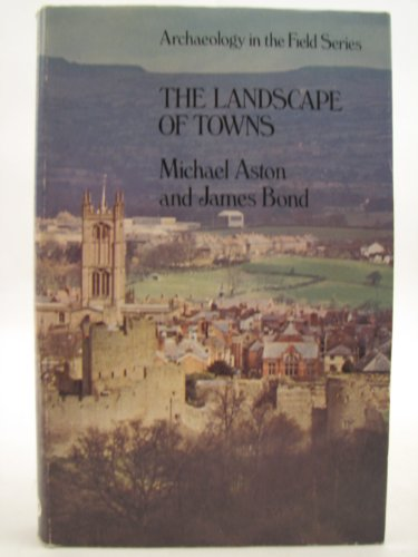 9780460041942: Landscape of Towns (Archaeology in the field series)