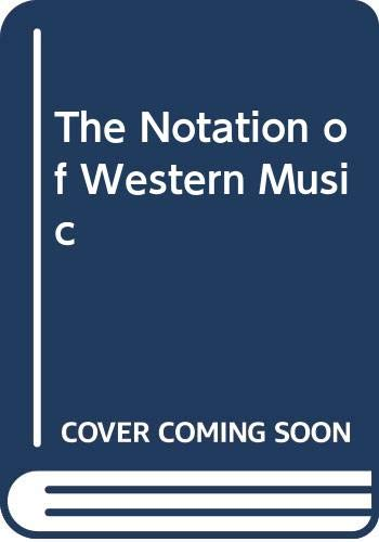 9780460042055: The Notation of Western Music: An Introduction