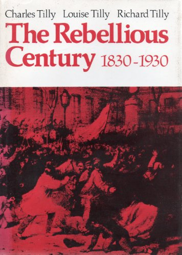 The Rebellious Century 1830 - 1930