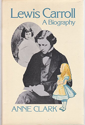 9780460043021: Lewis Carroll: A Biography