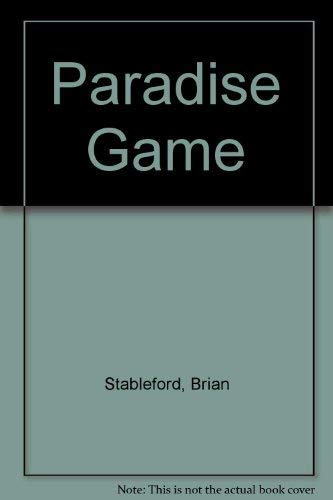 THE PARADISE GAME: Stableford, Brian M.