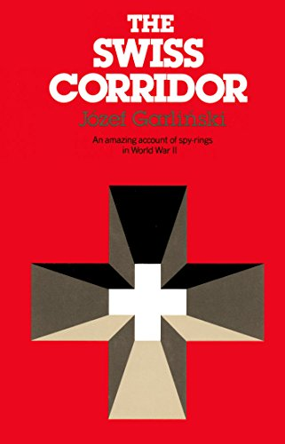 The Swiss Corridor: Espionage Networks in Switzerland During World War II (9780460043519) by Jozef Garlinski