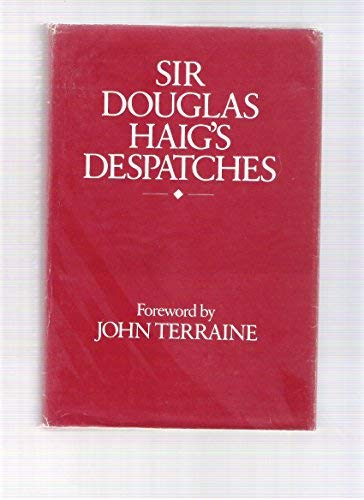 Sir Douglas Haig's Despatches: Terraine. John (Foreword)