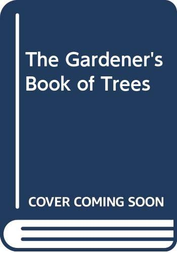 The Gardener's Book of Trees (0460044036) by Alan Mitchell