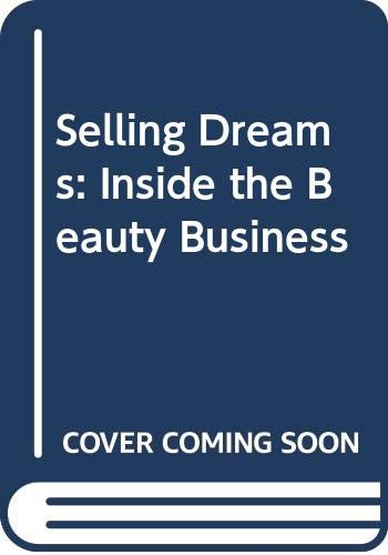 9780460044158: Selling Dreams: Inside the Beauty Business