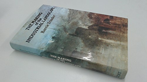 9780460044271: The Making of the Industrial Landscape