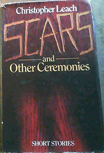 Scars and Other Ceremonies : Short Stories