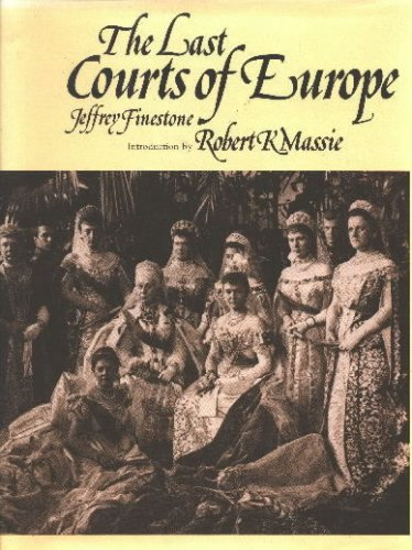 9780460045193: The Last Courts of Europe - A Royal Family Album 1860-1914