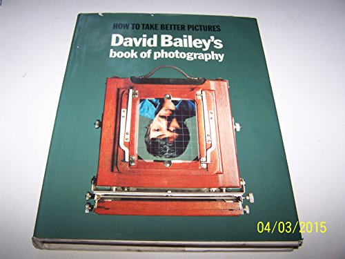 9780460045315: David Bailey's Book of Photography