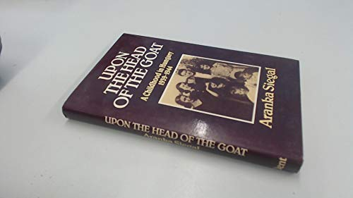 9780460045742: Upon the Head of the Goat: A Childhood in Hungary 1939-1944