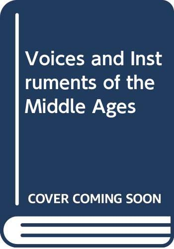9780460046077: Voices and Instruments of the Middle Ages