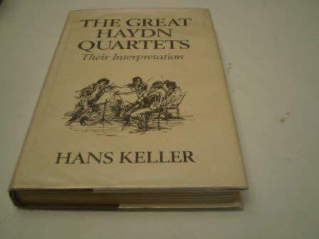 9780460046381: The Great Haydn Quartets: Their Interpretation.