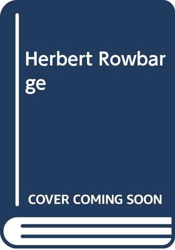 9780460046428: Herbert Rowbarge