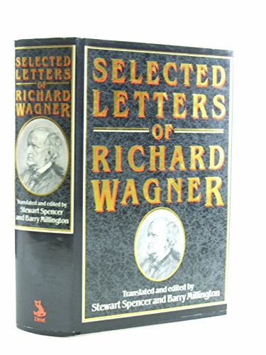 9780460046435: Selected Letters of Richard Wagner