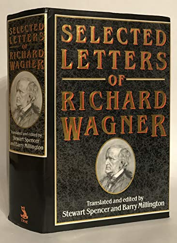 Selected Letters of Richard Wagner