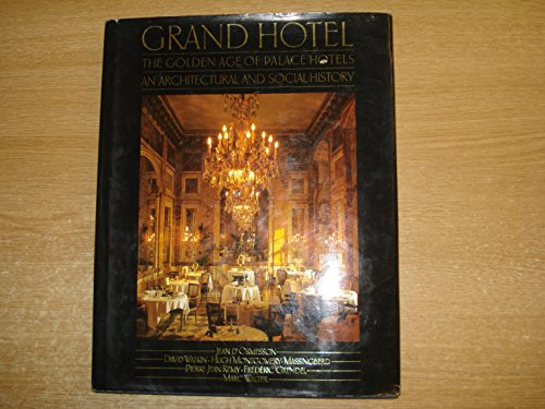 9780460046671: Grand Hotel: The Golden Age of Palace Hotels - An Architectural and Social History