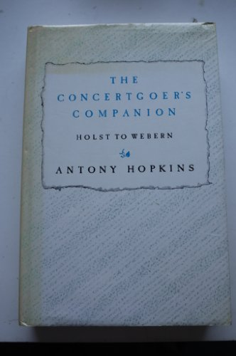 9780460046794: Concertgoers Companion 2: Holst to Webern v. 2 (The Concertgoer's companion)