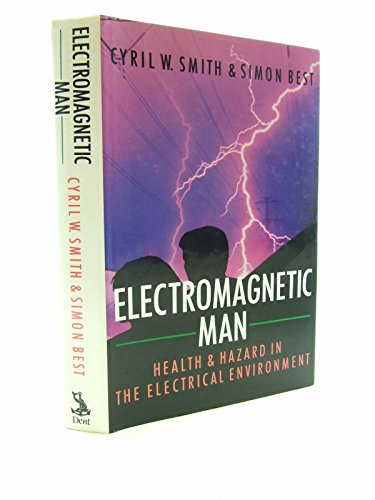 9780460046985: Electromagnetic Man: Health and Hazard in the Electrical Environment