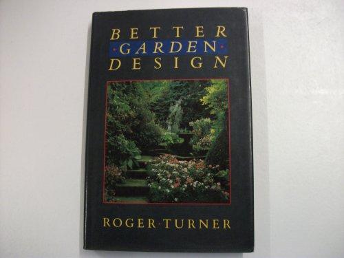 9780460047036: Better Garden Design