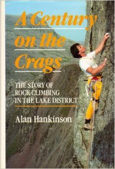 A Century on the Crags: The Story of Rock Climbing in the Lake District.