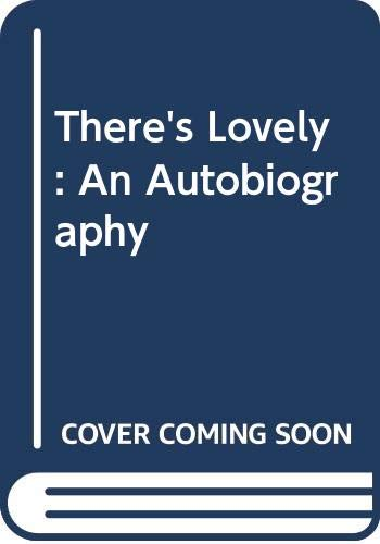 9780460047753: There's Lovely: An Autobiography