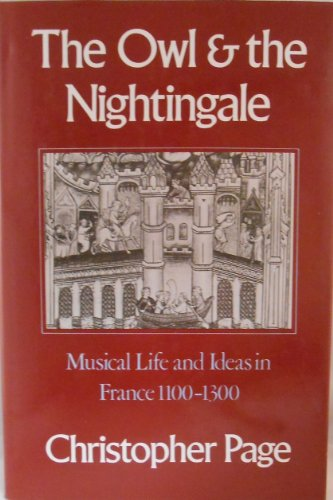 9780460047777: The Owl and the Nightingale: Musical Life and Ideas in France, 1100-1300