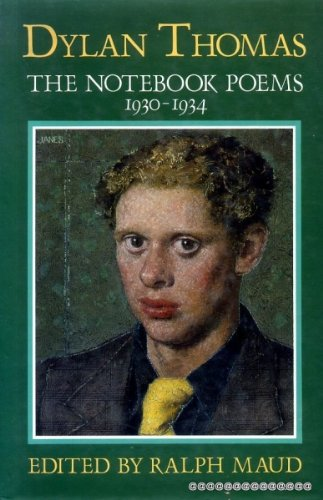 The Notebook Poems 1930-1934: Dylan Thomas : Thomas, Dylan