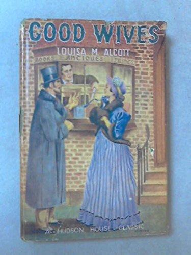Good Wives (Children's Illustrated Classics): Louisa May Alcott