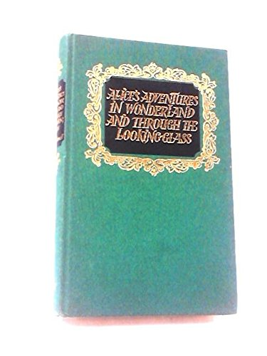 Alice s adventures in wonderland and through: Lewis Carroll.