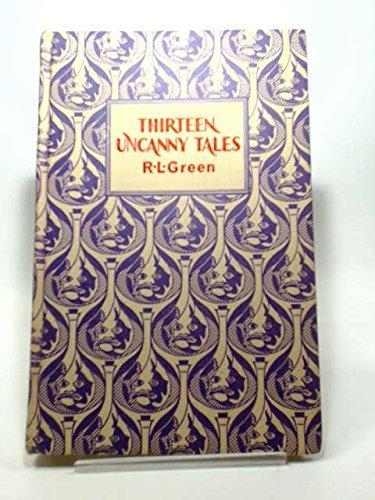 Thirteen Uncanny Tales: Green, Roger Lancelyn