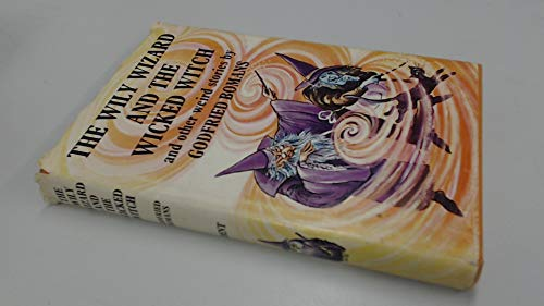 9780460057486: Wily Wizard and the Wicked Witch and Other Weird Stories