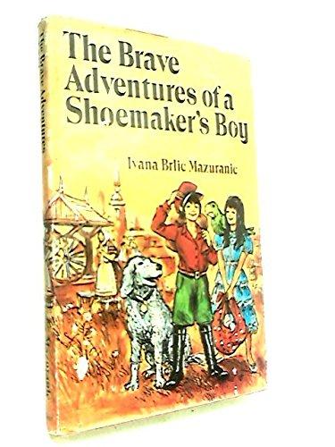 9780460057523: Brave Adventures of a Shoemaker's Boy