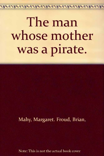 9780460058384: The Man Whose Mother Was a Pirate