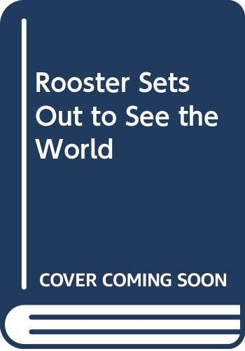 9780460058575: Rooster Sets Out to See the World