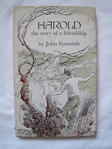 Harold the Story of a Friendship: John Symonds