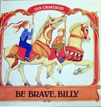 9780460060936: Be Brave, Billy