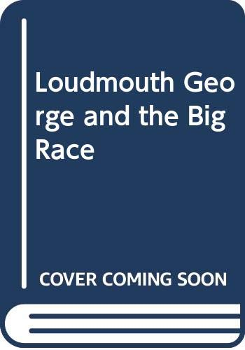 9780460061605: Loudmouth George and the Big Race