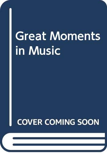 9780460062077: Great Moments in Music