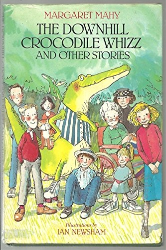 The Downhill Crocodile Whizz and Other Stories: Mahy, Margaret