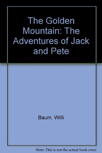 9780460067935: The Golden Mountain: The Adventures of Jack and Pete