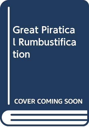 9780460068710: Great Piratical Rumbustification