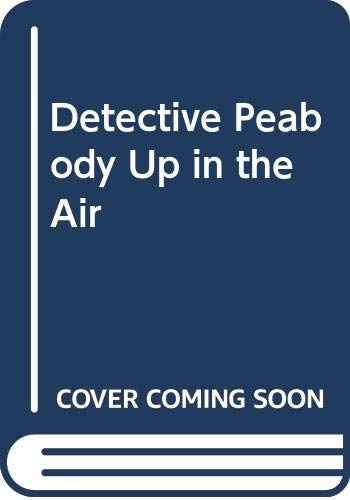 Detective Peabody Up in the Air (A: Kirkwood, Ken; Thomson,