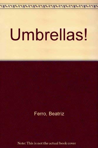 Umbrellas! Ferro, Beatriz; Sambin, Michele and Girling,