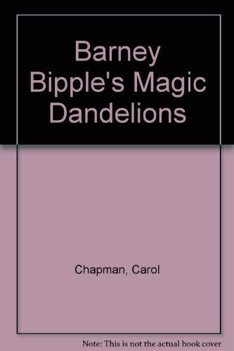 9780460070331: Barney Bipple's Magic Dandelions