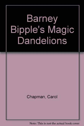 9780460070331: Barney Bipple's Magic Dandelions