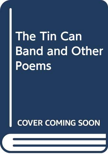 9780460070423: The Tin Can Band and Other Poems