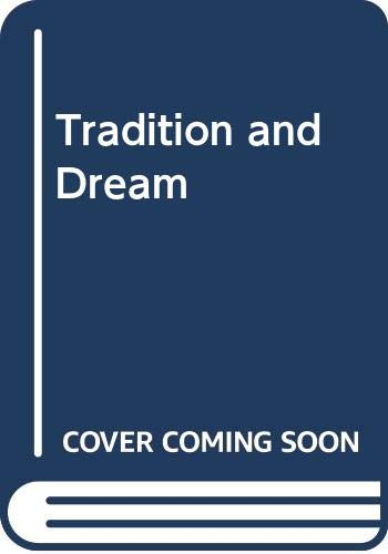 9780460076012: Tradition and Dream